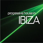 Play & Download Progressive House in Ibiza by Various Artists | Napster