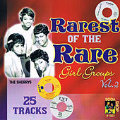 Rarest of the Rare Girl Groups: Volume 2 by Various Artists