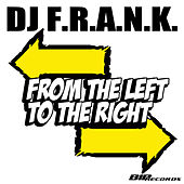 From the Left to the Right Radio Edit by DJ Frank