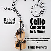 Play & Download Robert Schumann: Cello Concerto In A Minor, Op. 129 (1953) by Enrico Mainardi | Napster