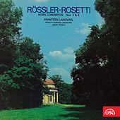 Play & Download Rössler-Rosetti:  Horn Concertos No. 2 & 6 by František Langweil | Napster