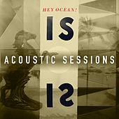 Play & Download IS Acoustic Sessions by Hey Ocean! | Napster