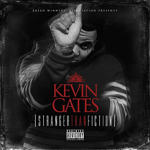 Play & Download Stranger Than Fiction by Kevin Gates | Napster