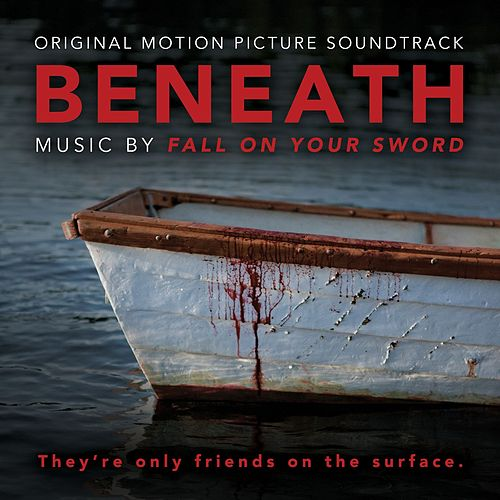 Play & Download Beneath by Fall On Your Sword | Napster