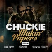Play & Download Makin' Papers (feat. Lupe Fiasco, Too Short, Snow Tha Product) by Chuckie | Napster