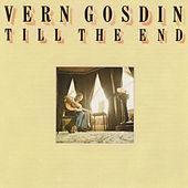 Play & Download Till The End by Vern Gosdin | Napster