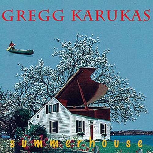Play & Download Summerhouse by Gregg Karukas | Napster