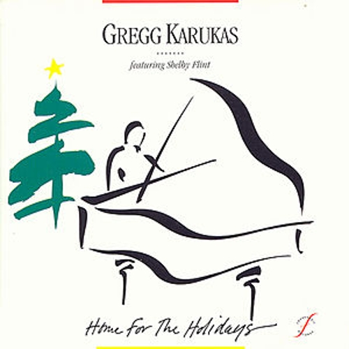 Play & Download Home For The Holidays by Gregg Karukas | Napster