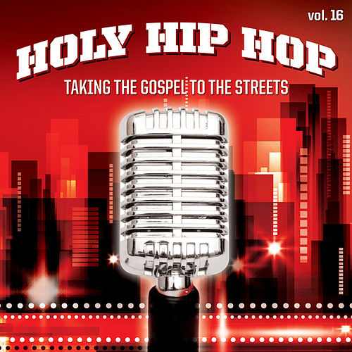 Holy Hip Hop, Vol. 16 by Various Artists