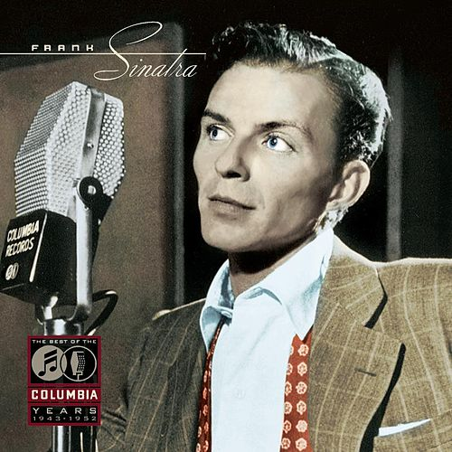 Play & Download The Best Of The Columbia Years by Frank Sinatra | Napster