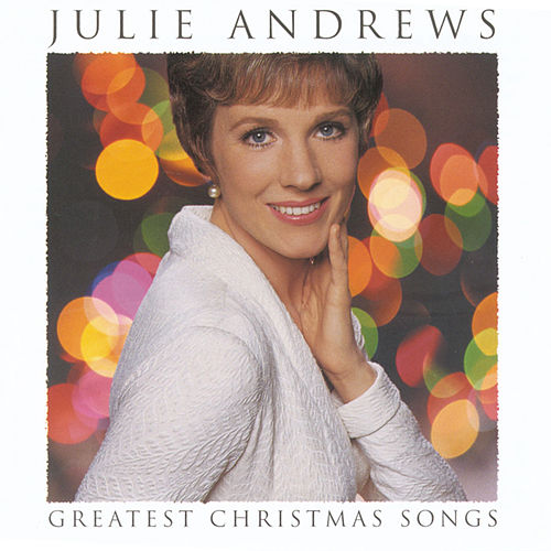 Play & Download Greatest Christmas Songs by Julie Andrews | Napster