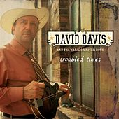 Troubled Times by David Davis & The Warrior...