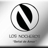 Play & Download Señal De Amor by Los Nocheros | Napster