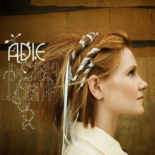 Play & Download Don't Wait by Adie | Napster