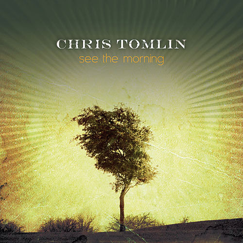 Play & Download See The Morning by Chris Tomlin | Napster
