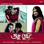 Shudhu Tumi by Various Artists