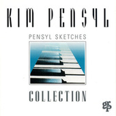 Play & Download Pensyl Sketches Collection by Kim Pensyl | Napster