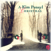 Play & Download A Kim Pensyl Christmas by Kim Pensyl | Napster