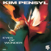 Play & Download Eyes Of Wonder by Kim Pensyl | Napster