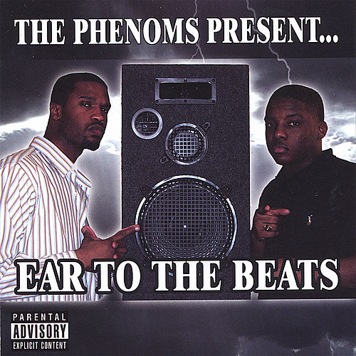 Play & Download The Phenoms Present... Ear To The Beats by Various Artists | Napster