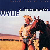 Play & Download Ridin' The Hi-Line by Wylie & The Wild West Show | Napster