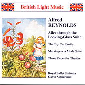 REYNOLDS, A.: Alice Through the Looking Glass Suite by Royal Ballet Sinfonia