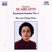 Play & Download SCARLATTI : Keyboard Sonatas Vol.  2 by Hae-won Chang | Napster