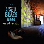 Play & Download Used Again by The Used Blues Band | Napster