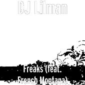 Freaks (feat. French Montana) by DJ Lilman