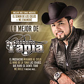 Play & Download Lo Mejor De by Roberto Tapia | Napster