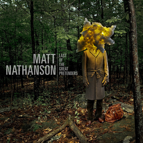 Last Of The Great Pretenders by Matt Nathanson