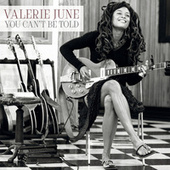 Play & Download You Can't Be Told by Valerie June | Napster