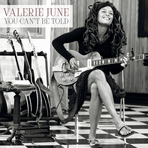 You Can't Be Told by Valerie June