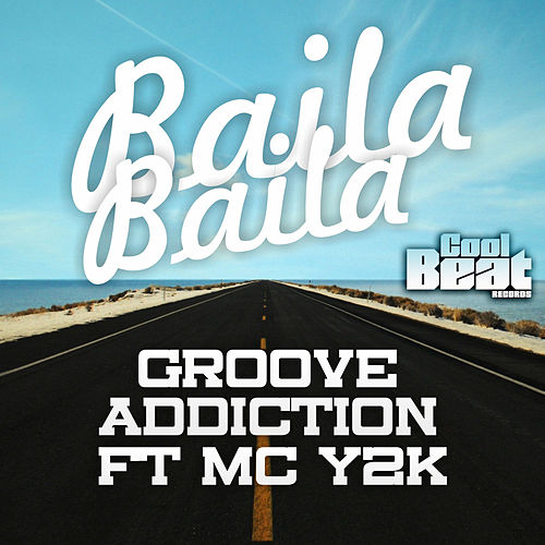 Play & Download Baila Baila by Groove Addiction | Napster