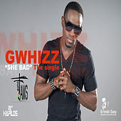 Play & Download She Bad by G-Whizz   Napster