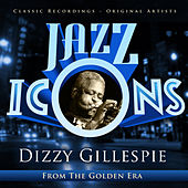 Play & Download Jazz Icons from the Golden Era - Dizzy Gillespie by Various Artists | Napster