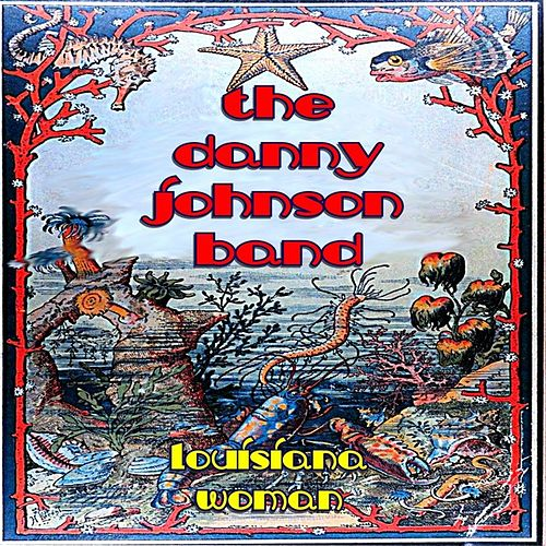 Play & Download Louisiana Woman by The Danny Johnson Band | Napster