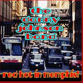 Red Hot in Memphis by The Danny Johnson Band