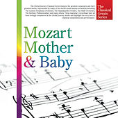 The Classical Greats Series, Vol.34: Mozart for Mother & Baby by Global Journey