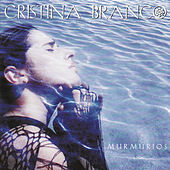 Play & Download Murmúrios by Cristina Branco | Napster