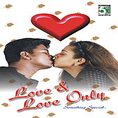 Play & Download Love and Love Only by Various Artists | Napster