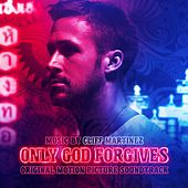Play & Download Only God Forgives (Deluxe Edition) by Cliff Martinez | Napster