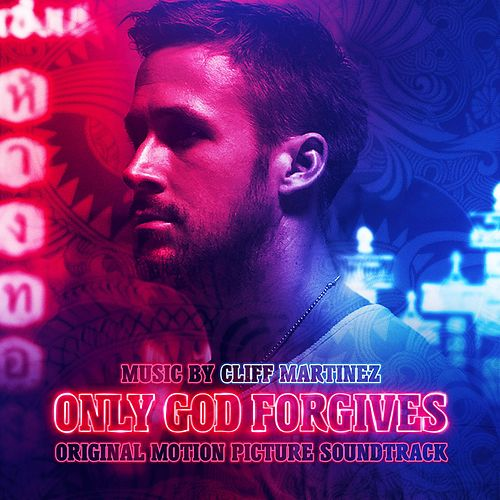 Play & Download Only God Forgives by Cliff Martinez | Napster