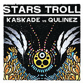 Play & Download Stars Troll by Kaskade | Napster