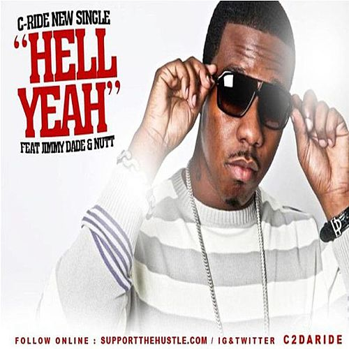 Play & Download Hell Yeah (feat. Jimmy Dade & Nutt) by C-Ride | Napster