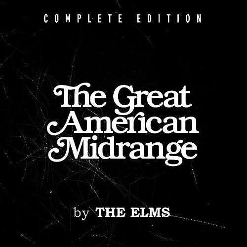 Play & Download The Great American Midrange (Complete Edition) by The Elms | Napster