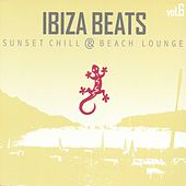 Ibiza Beats - Volume 6 Sunset Chill & Beach Lounge by Various Artists