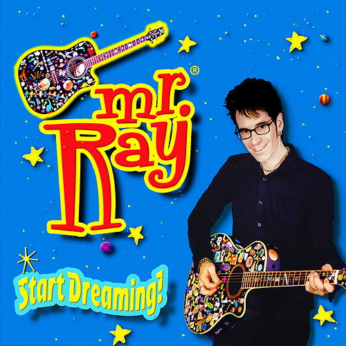 Play & Download Start Dreaming! by Mr. Ray | Napster