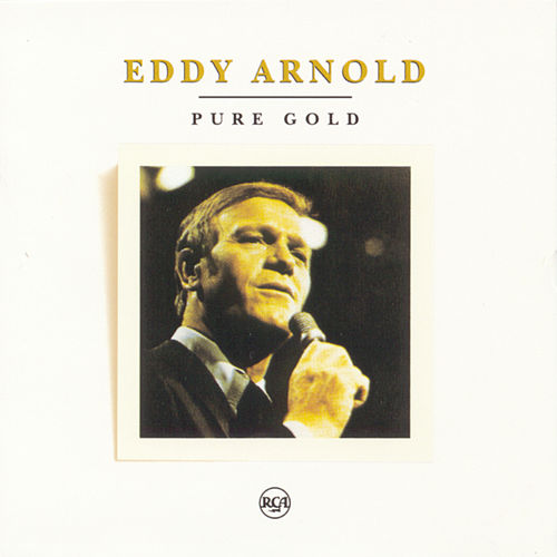 Play & Download Pure Gold by Eddy Arnold | Napster
