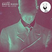 Play & Download Must Be Love by David Kassi | Napster